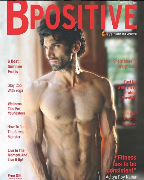 Aditya Roy Kapoor on the cover of BPositive Magazine India May 2016